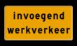 Tekstbord - OB627t - invoegend werkverkeer - Werk in uitvoering