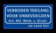 Informatiebord verboden toegang art.461 + naam - BT01