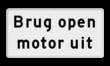 Verkeersbord RVV OBD10.1 - Onderbord - Brug open motor uit