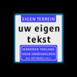 Informatiebord met aanhef - eigen tekst - verboden toegang Art.461