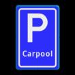 Verkeersbord RVV E13 - Parkeerplaats Carpool