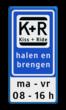 Informatiebord KISS & RIDE - halen en brengen + ondertekst