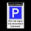 Parkeerbord - eigen terrein + RVV E04 + eigen tekst