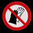 Veiligheidspictogram - Handschoenen verboden - P028