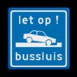 Verkeersbord RVV L205 - Let op - bussluis