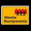 Verkeersbord L209b Attentie Buurtpreventie - geel