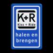 Informatiebord KISS & RIDE - halen en brengen