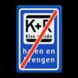 Informatiebord KISS & RIDE - EINDE - halen en brengen