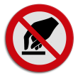 Veiligheidspictogram - Niet aanraken - P010
