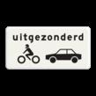 Verkeersbord RVV OB57 - Onderbord - Uitgezonderd motoren en auto's