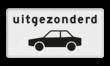 Verkeersbord RVV OB59 - Onderbord - Uitgezonderd auto's
