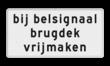 Verkeersbord RVV OBD13 - Onderbord - Bij belsignaal brugdek vrijmaken