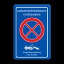 Verkeersbord Verboden stil te staan + wegsleepregeling Verkeersbord RVV E02 + txt + wegsleepregeling calamiteiten, parkeerverbod, E2