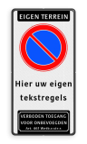 Parkeerverbod Eigen terrein + RVV E01 + eigen tekstregels + verboden toegang Parkeerverbod RVV E01 + eigen tekst + verboden toegang Art. 461 verboden toegang artikel 461, eigen terrein, parkeerterrein,parkeerverbod