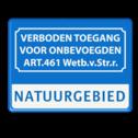 Informatiebord Verboden toegang art. 461 wetb.v.str. + vrij invoerbare tekst Informatiebord verboden toegang art.461 + eigen tekst eigen terrien, privé terrein, verboden