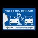 Preventiebord Auto op slot - Buit eruit! Auto op slot, buit eruit, ruit eruit, preventie, politie