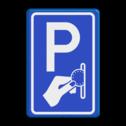 Verkeersbord Betaald parkeren Verkeersbord RVV BW111 - Betaald parkeren BW111 politie, parkeren hulpdiensten, parkeerplek, agent, E8, E8l