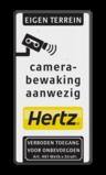Camerabewaking LET OP! Het getoonde bord is een voorbeeld, en kan NIET zo besteld worden. Hierop rust auteursrecht. U kunt uw eigen ontwerp aanleveren. Camerabewaking Eigen terrein  + logo standaard kleur parkeerterrein, logo HERTZ, videobewaking, beveiliging