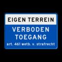 Verkeersbord EIGEN TERREIN VERBODEN TOEGANG Art. 461 wetb. v. strafrecht