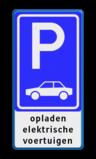 Parkeerbord Hier mogen alleen auto's die met de laadkabel verbonden met het oplaadpunt bezig zijn met opladen, op de betreffende parkeerplaats staan. Parkeerbord E08 + tekst 'opladen elektrische voertuigen'  E08-OB Wit / blauwe rand, (RAL 5017 - blauw), BW101 SP19 - autolaadpunt, autolaadpunt, na 25 km, oplaadpalen, oplaadpaal