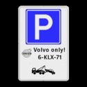 Parkeerbord E04 + automerk en eigen tekst Wit / witte rand, (RAL 9002 - wit), E04, VOLVO, automerk only!, 6-KLX-71,  Wegsleepregeling, audi, honda, daf, scania, ferarri, land rover