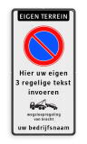 Parkeerverbod Eigen terrein + RVV E01 + eigen tekst + wegsleepregeling + bedrijfsnaam Parkeerverbod RVV E01 + eigen tekst + wegsleepregeling + (bedrijfs)naam verboden toegang artikel 461, eigen terrein, parkeerterrein, wegsleepregeling, bedrijfsnaam, logo, parkeerverbod, uitrit vrijlaten, E1,