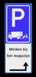 Verkeersbord Parkeerplaats laden en lossen + eigen tekst - Gelegenheid voor het onmiddelijk laden en lossen van goederen Verkeersbord RVV E07 - Melden bij het magazijn eigen parkeerbord, laad, losplaats, laden en lossen