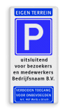 Parkeerbord Eigen terrein + RVV E04 + 3 vrij invoerbare tekstregels +verboden toegang Parkeerbord eigen terrein E04 + eigen tekst - verboden toegang verboden toegang artikel 461, eigen terrein,  parkeerterrein,parkeren, maximum snelheid, eigen tekst, E4
