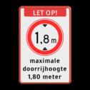 Verkeersbord LET OP maximale doorrijhoogte Wit / rode rand, (RAL 3020 - rood), Let op!, C19-vrij invoerbaar, maximale, doorrijhoogte, 1,80 meter
