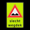 Verkeersbord RVV J01 - Vooraanduiding slecht wegdek + ondertekst Fluor geel-groen / zwarte rand, (RAL 9005 - zwart), J01, slecht, wegdek