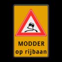 Verkeersbord Slipgevaar (glad wegdek) Verkeersbord RVV J20 - Vooraanduiding slipgevaar + ondertekst J20-OB612f J20, modder, slipgevaar, bagger