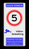 Verkeersbord Eigen terrein + RVV A01 snelheidsbeperking + videobewaking + verboden toegang artikel 461 Verkeersbord 400x800mm et-A01-camera_art461 eigen terrein, camera, A1, 5 kilometer, verboden toegang