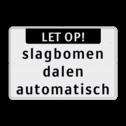 Tekstbord wit/zwart LET OP! + 3 regelig slagboom, afsluitboom