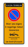 Parkeerverbod Eigen terrein + RVV E01 + eigen tekst + wegsleepregeling + bedrijfsnaam Parkeerverbod RVV E01 + eigen tekst + wegsleepregeling + (bedrijfs)naam verboden toegang artikel 461, eigen terrein, parkeerterrein, wegsleepregeling , bedrijfsnaam, logo, parkeerverbod, uitrit vrijlaten, E1, fluor,