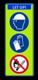 Informatiebord LET OP ! - Helm - Handschoenen verplicht + open vuur Fluor geel-groen / blauwe rand, (RAL 5017 - blauw), Let op!, Veiligheidshelm dragen verplicht, Veiligheidshandschoenen verplicht, Verbod roken en open vuur