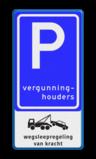 Verkeersbord Parkeerplaats vergunninghouders. Parkeergelegenheid voor vergunninghouders Verkeersbord RVV E09 - PICTO - Parkeerplaats vergunninghouders. E09-OB304 E9, BT18, Vergunning, Vergunninghouders, Wegsleepregeling, Wegslepen