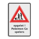 Verkeersbord - overstekende Pokemon Go spelers - eigen tekst 03565, Overstekende pokemon Go spelers - 3 tekstregels