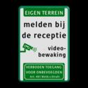 Verkeersbord 300x450mm videobewaking - VT461 + eigen tekst Wit / groene rand, (RAL 6024 - groen), Eigen terrein, melden bij, de receptie, Videobewaking, Verboden toegang