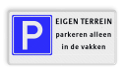 Parkeerbord RVV E04 - 2 regels vrij invoerbare tekst Parkeerbord  EIGEN TERREIN - 3 tekstregels parkeren, kort parkeren, E4