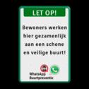Entreebord LET OP! Eigen tekst en WhatsApp Buurtpreventie Wit / groene rand, (RAL 6024 - groen), LET OP! (banner), uitsluitend,  toegang voor, medewerkers, en bewoners, FLAT 1888, WhatsApp buurtpreventie
