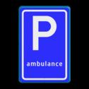 Verkeersbord Parkeerplaats ambulance. Parkeergelegenheid alleen bestemd voor voertuigcategorie, of groep voertuigen, die op het bord is aangegeven Verkeersbord RVV E08k - Parkeerplaats ambulance E08k ambulance, parkeren hulpdiensten, parkeerplek, parkeerplaats, ziekenauto, E8, E8k