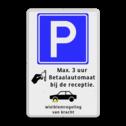 Parkeerbord RVV E04 + pictogram en eigen tekst Wit / witte rand, (RAL 9002 - wit), E04, Betaald parkeren - MUNTGELD, Max. 3 uur, Betaalautomaat, bij de receptie.,  Wielklem + txt
