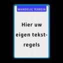 Tekstbord  met banner Wit / blauwe rand, (RAL 5017 - blauw), Mandelig terrein, Hier uw, eigen tekst-, regels