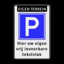 Parkeerbord Eigen terrein Parkeren + 3 regelige eigen tekst Parkeerbord - eigen terrein + RVV E04 + eigen tekst parkeerbord, eigen terrein, fluor, geel, RVV E04, parkeren,  vrij invoerbare tekst, E4
