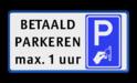 Parkeerbord - Betaald parkeren + eigen tekst Wit / blauwe rand, (RAL 5017 - blauw), BETAALD, PARKEREN, max. 1 uur, BW111