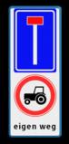 Verkeersbord RVV L08 - C08 + eigen tekst doodlopende weg, geen doorgaande weg, verboden voor tractoren, tractor