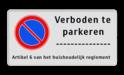 Parkeerverbod Parkeerverbod + eigen tekst Parkeerverbod RVV E01 + eigen tekstregels parkeerbord, verboden te stallen, parkeerverbod, wegknipregeling, eigen tekst, eigen terrein, E1, ET
