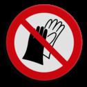 Veiligheidspictogram Verboden om handschoenen te dragen Veiligheidspictogram - Handschoenen verboden - P028 hand, handschoenen, verboden