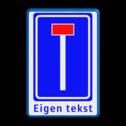 Verkeersbord Doodlopende weg - eigen tekst Verkeersbord RVV L08 + 1 regel eigen tekst doodlopende weg, l8, versperring, geen doorgang