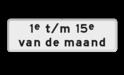 Verkeersbord RVV OB215p - Onderbord - Geldt alleen voor periode OB215p tijd, wit bord, maand, OB215p